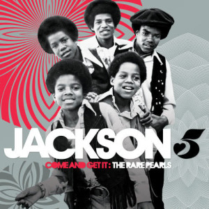 Come And Get It: The Rare Pearls 2012 Jackson 5