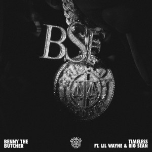 Album Timeless (feat. Lil Wayne & Big Sean) from BENNY THE BUTCHER