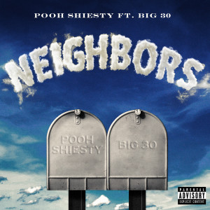 BIG30的專輯Neighbors (feat. BIG30) (Explicit)