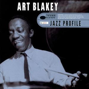 Jazz Profile: Art Blakey 1997 Art Blakey