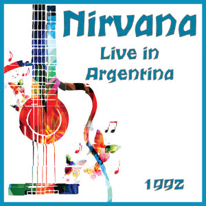 Album Live in Argentina 1992 from Nirvana