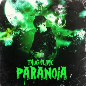 Album Paranoia (Explicit) from Thug Slime