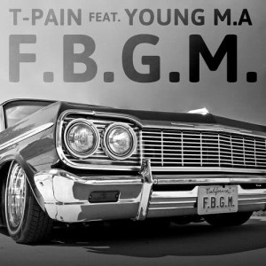 Listen to F.B.G.M. song with lyrics from T-Pain