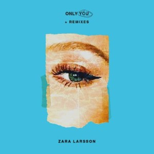 Listen to Only You (KREAM Remix) song with lyrics from Zara Larsson