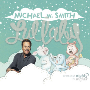 Album Lullaby from Michael W Smith
