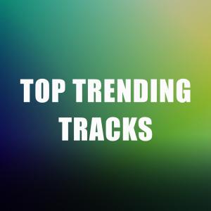 Top Trending Tracks (Explicit) dari Various Artists