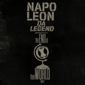 Album The End Of Their World Part II (Explicit) from Napoleon da Legend
