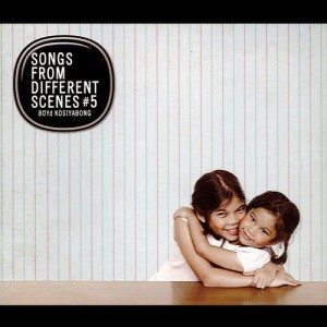 อัลบัม Songs From Different Scenes 5 ศิลปิน บอย โกสิยพงษ์