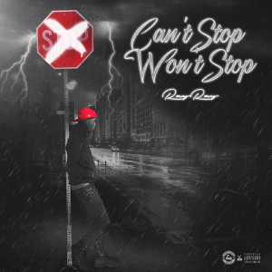 RayRay的專輯Can't Stop Won't Stop (Explicit)