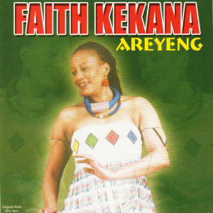 Album Areyeng from Faith Kekana