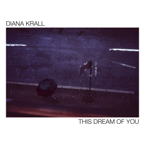 Diana Krall的專輯This Dream Of You