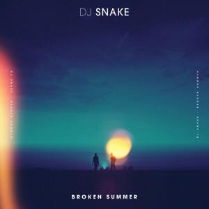Broken Summer 2017 DJ Snake; Max Frost
