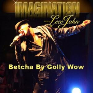 Album Betcha By Golly Wow (feat. Leee John) from Imagination