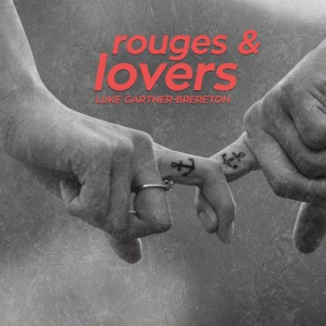 Album Rouges and Lovers from Luke Gartner-Brereton