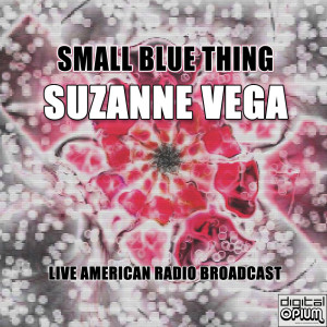 Suzanne Vega的專輯Small Blue Thing (Live)