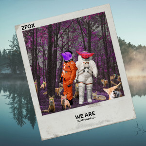 Album We Are from 2Fox