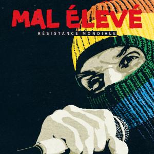 Album Résistance mondiale (Explicit) from Mal Élevé