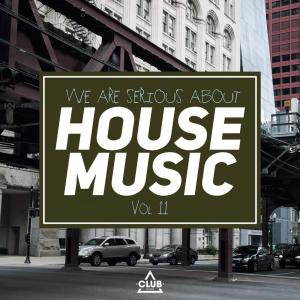 Album We Are Serious About House Music, Vol. 11 from Various Artists