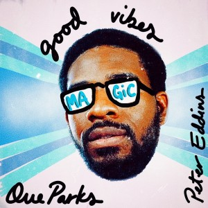 Album good vibes (magic) from Que Parks