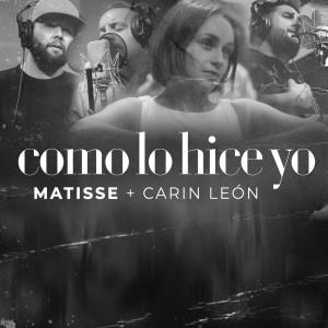 Album Como Lo Hice Yo from Matisse
