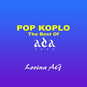 Pop Koplo The Best Of Ada Band dari Lovina AG