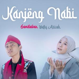 Kanjeng Nabi (feat. Wafiq Azizah)