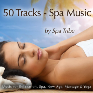 Spa Tribe的專輯50 Tracks - Spa Music (Music for Massage, Relaxation, Spa, New Age & Yoga)