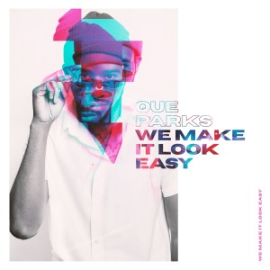 Album We Make It Look Easy from Que Parks