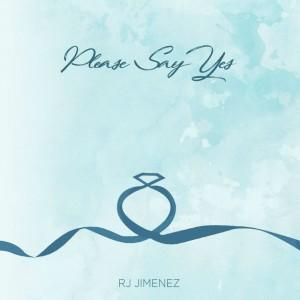 Album Please Say Yes from RJ Jimenez