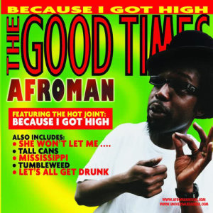 Listen to Because I Got High song with lyrics from Afroman