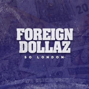 Album Foreign Dollaz from So London