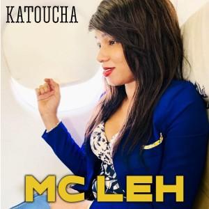 Listen to Katoucha song with lyrics from Mc Leh