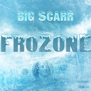 Album Frozone from Big Scarr