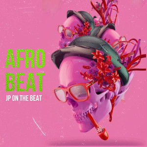 Album Afrobeat from JP ON THE BEAT