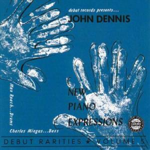 New Piano Expressions-Debut Rarities, Vol. 5 1994 John Dennis