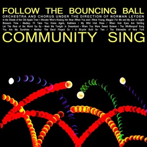 Album Community Sing: Follow The Bouncing Ball from Norman Leyden