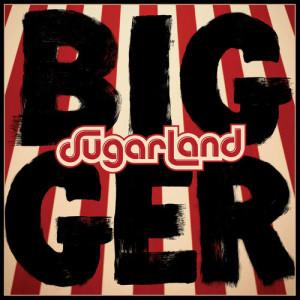Album Bigger from Sugarland