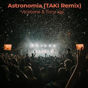 Album Astronomia (TAKI Remix) (Explicit) from Vicetone