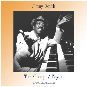 Jimmy Smith的專輯The Champ / Bayou