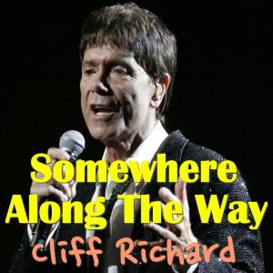 Cliff Richard的專輯Somewhere Along The Way