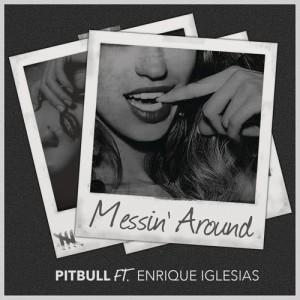 收聽Pitbull的Messin' Around歌詞歌曲