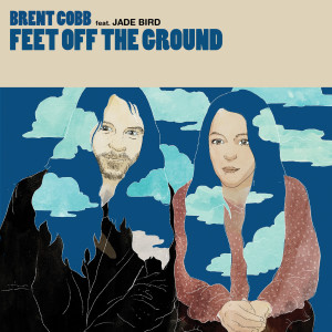 Album Feet Off The Ground (feat. Jade Bird) from Brent Cobb