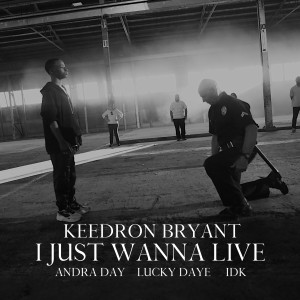 Album I JUST WANNA LIVE (feat. Andra Day, Lucky Daye and IDK) (Explicit) from Andra Day