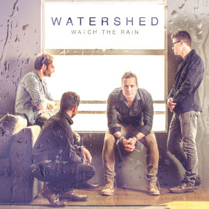 Album Watch the Rain from Watershed