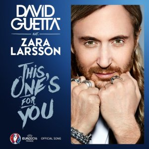 David Guetta的專輯This One's for You (feat. Zara Larsson) (Official Song UEFA EURO 2016)