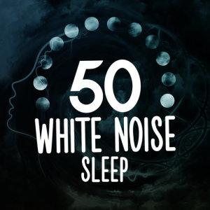 50 White Noise Sleep