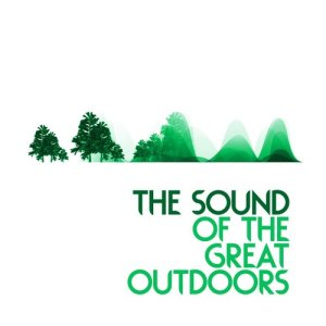 The Sound of the Great Outdoors