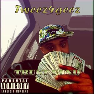 Album Trust Fund from T-WEEZ4GEEZ