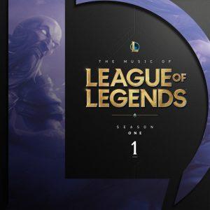 The Music of League of Legends: Season 1 (Original Game Soundtrack)