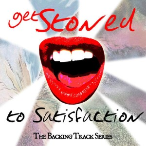 Album Get Stoned to Satisfaction - The Backing Track Series from The Retro Spectres